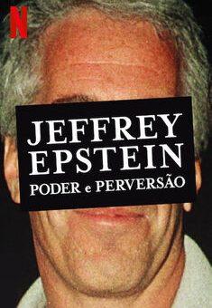 Jeffrey Epstein: Poder e Perversão Minissérie