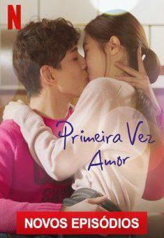 Primeira Vez Amor 2ª Temporada Completa