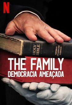 The Family – Democracia Ameaçada 1ª Temporada Completa