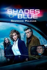 Todas as Temporadas Completas – Shades of Blue: Segredos Policiais