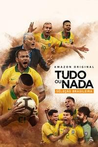 Tudo ou Nada: Seleção Brasileira 1ª Temporada Completa