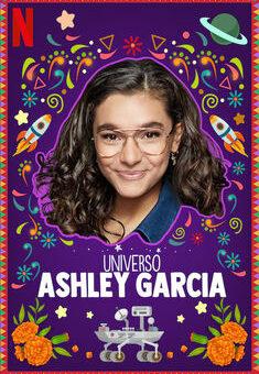 Universo Ashley Garcia 1ª Temporada Completa