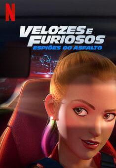 Velozes & Furiosos: Espiões do Asfalto 1ª Temporada Completa
