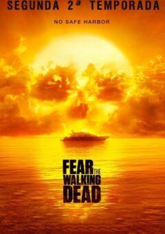 Fear the Walking Dead 2ª Temporada Completa