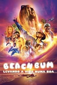 The Beach Bum – Levando a Vida Numa Boa